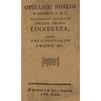 Jundziłł, Stanisław Bonifacy, Opisanie Roslin W Prowincyi W. X. L. Naturalnie Rosnących : Według Układu Linneusza