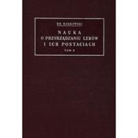 Koskowski, Bronisław, Nauka o przyrządzaniu leków i ich postaciach. T. 2
